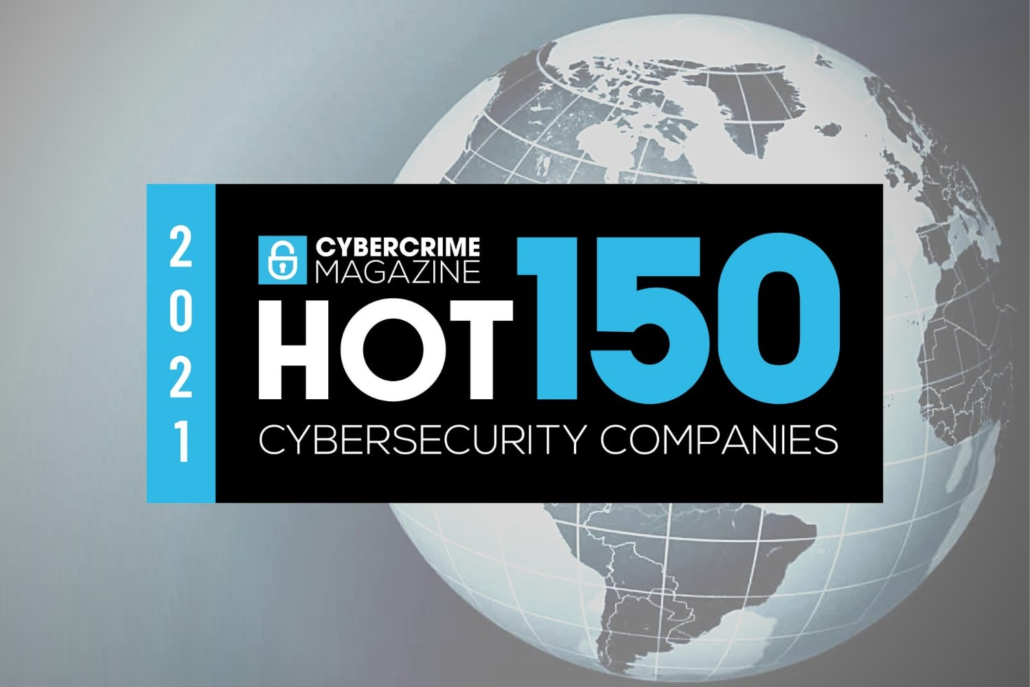 Hot 150 Cybersecurity Companies To Watch In 2021