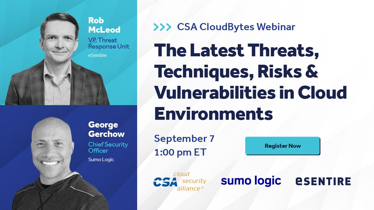 CSA Cloudbytes The latest Threaths, Techniques, Risks